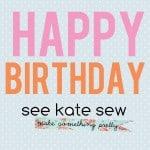 happy birthday see kate sew!