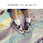 pleated strip quilt