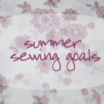 summer sewing goals
