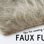 sewing 101: tips for sewing with faux fur + where to buy it