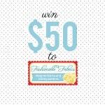 $50 Fashionable Fabrics Giveaway!