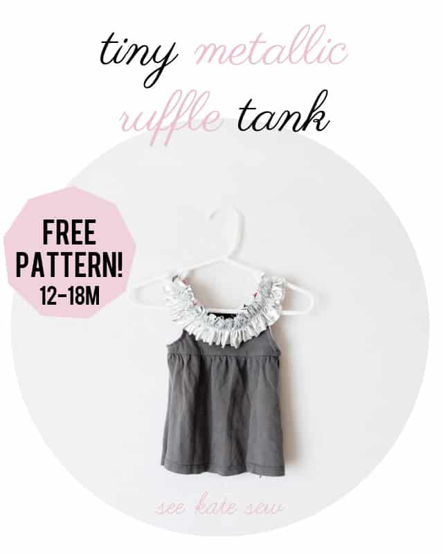 free baby tank pattern   tiny metallic ruffle tank top   diy baby clothes   homemade baby clothes   sewing baby clothes   how to make baby clothes   sewing tips and tricks   sewing tutorials   free sewing patterns   sewing kids clothes    See Kate Sew