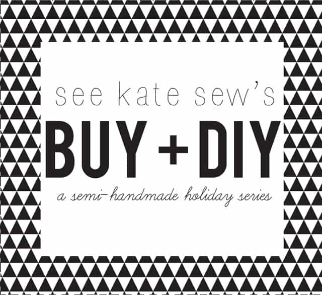 BUY + DIY holiday series at see kate sew