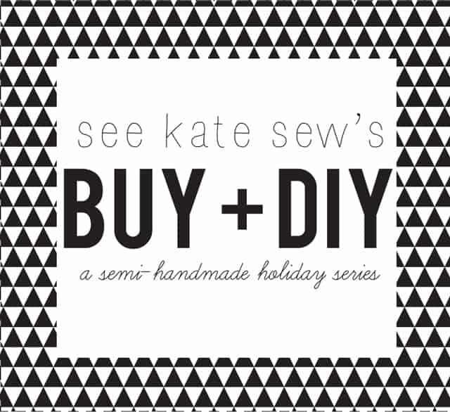 BUY + DIY holiday series at see kate sew