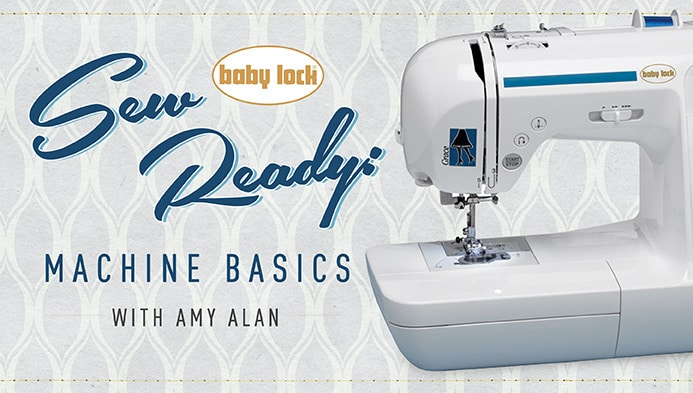Sew Ready: Machine Basics