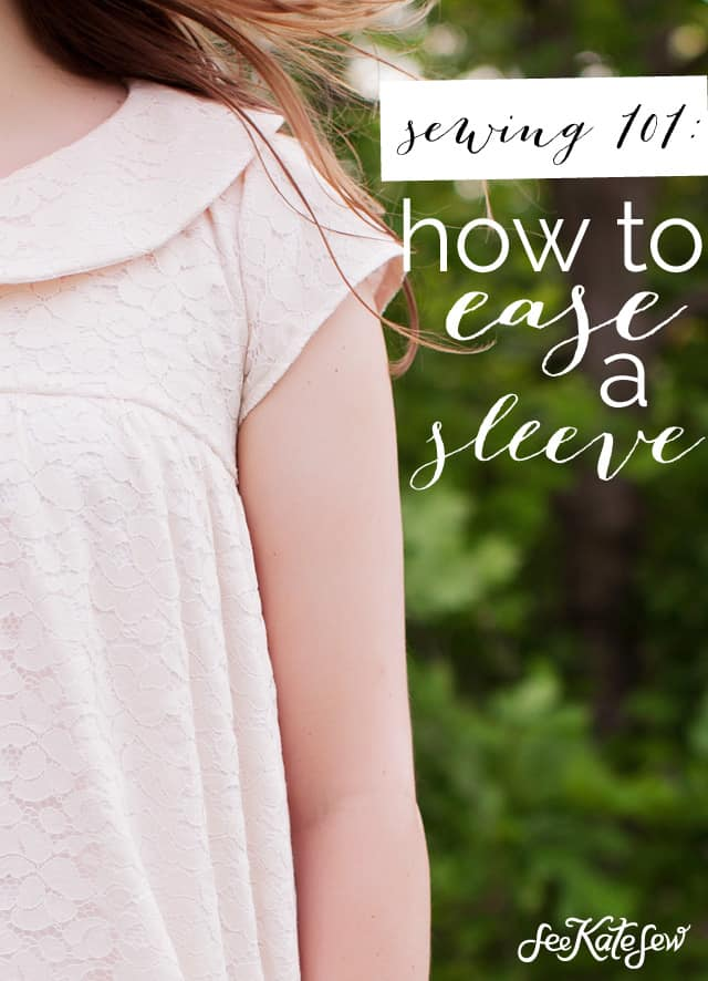 sewing 101: how to ease stitch a sleeve into an armscye || Sewing 101 | How to Ease a Sleeve | Sewing How To | Sewing Tutorials | Sewing a Sleeve || See Kate Sew #sewing101 #easingasleeve #sewingtutorials #seekatesew