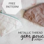 FREE PATTERN // metallic gem zipper pouch