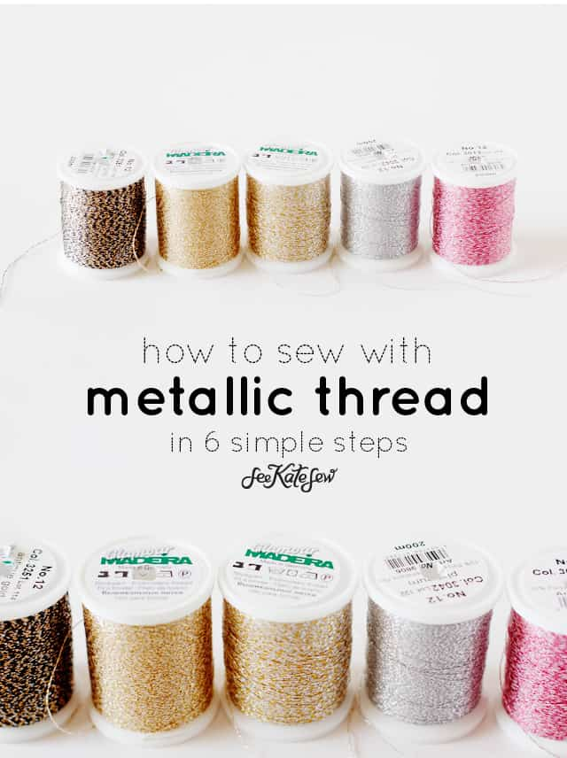 How to Sew with Metallic Thread In 6 Simple Steps || Metallic Thread | Metallic Thread Series | Sewing Tutorial | Sewing 101 | How to Sew with Metallic Thread || See Kate Sew #metallicthread #sewing101 #sewingtutorials #seekatesew