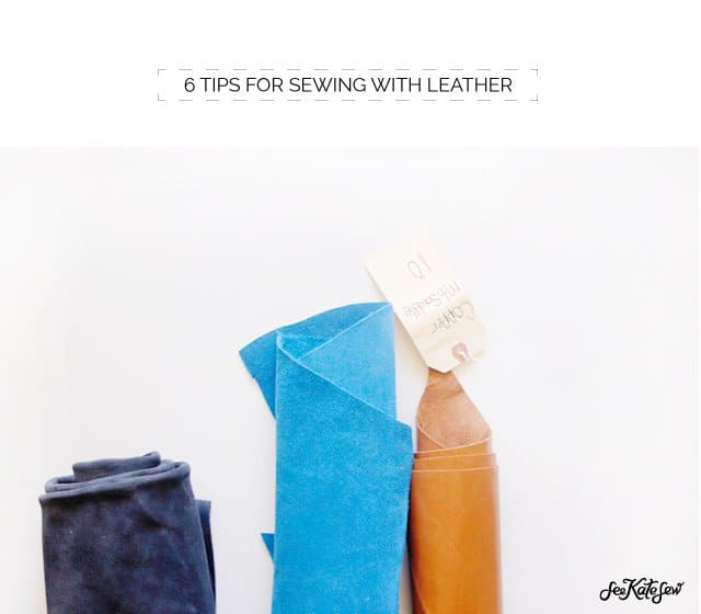 SEWING 101// 6 TIPS FOR SEWING WITH LEATHER