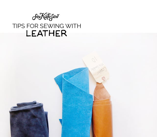 Sewing 101// Tips for sewing with leather
