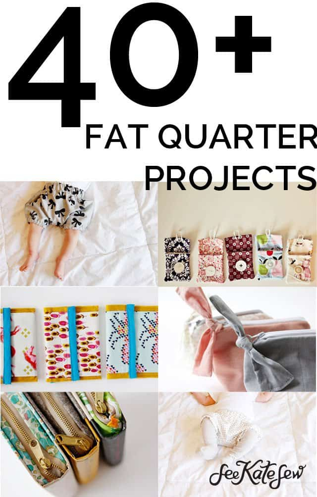 40+ Fat Quarter Projects|See Kate Sew