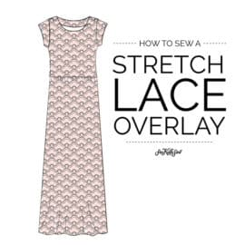 HOW TO SEW A STRECH LACE OVERLAY | See Kate Sew