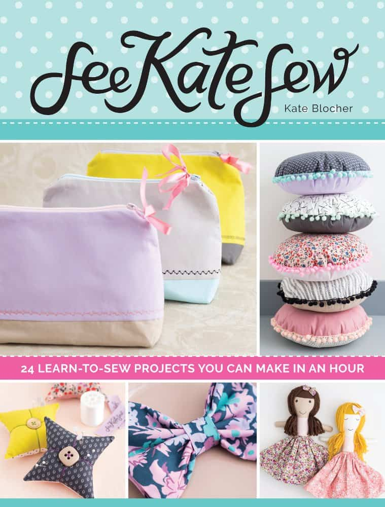 SEE KATE SEW: 24 Learn-to-Sew Projects You Can Make in an Hour!