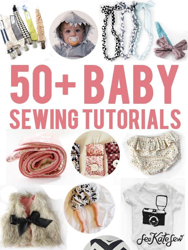 50+ Baby Sewing Tutorials|See Kate Sew