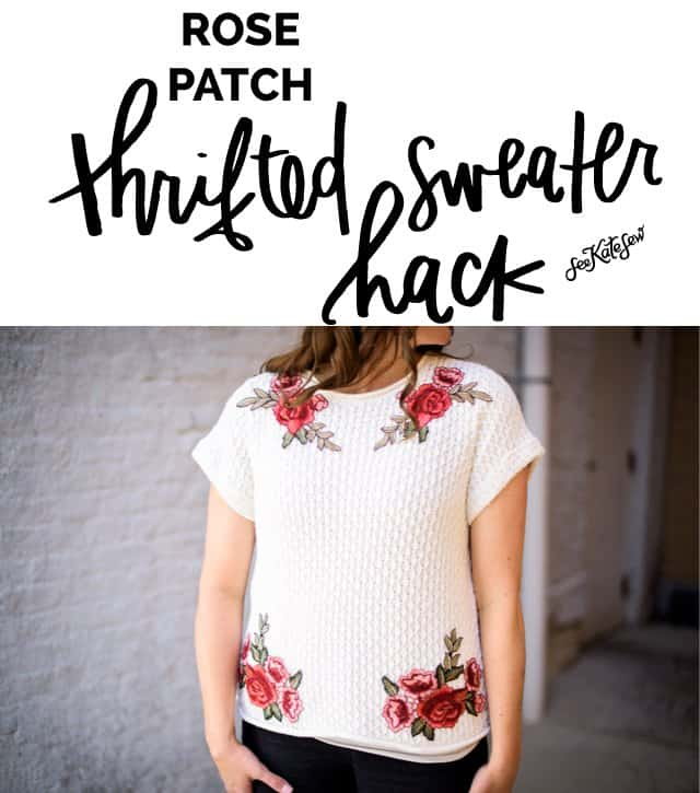 ROSE SWEATER REFASHION | 5 Thrift Store Sewing Hacks | sewing tutorials | sewing tips and tricks | sewing projects | thrift store clothing hacks | sewing tutorials clothes | DIY clothing tutorials | DIY clothing hacks || See Kate Sew