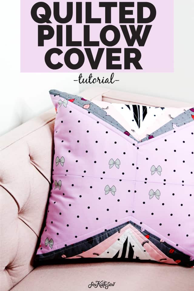 Quilted Pillow Cover Tutorial | DIY Quilted Pillow Cover | DIY Pillow | DIY Pillow Cover | Kiss Me, Kate | Easy Quilted Pillow Cover || See Kate Sew #quiltedpillowcover #diypillowcover #easyquiltedpillowcover #kissmekate #seekatesew