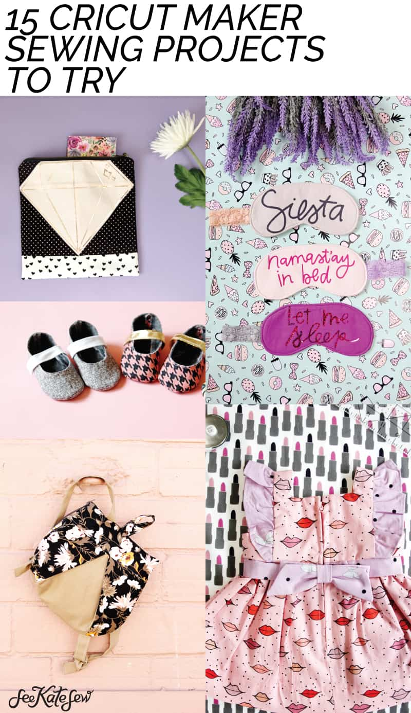 15 Cricut Maker Sewing Projects to Try   Sewing with a Cricut Maker   Sewing Ideas   How to Sew with a Cricut Maker   Sewing Projects    See Kate Sew #cricutmaker #seekatesew