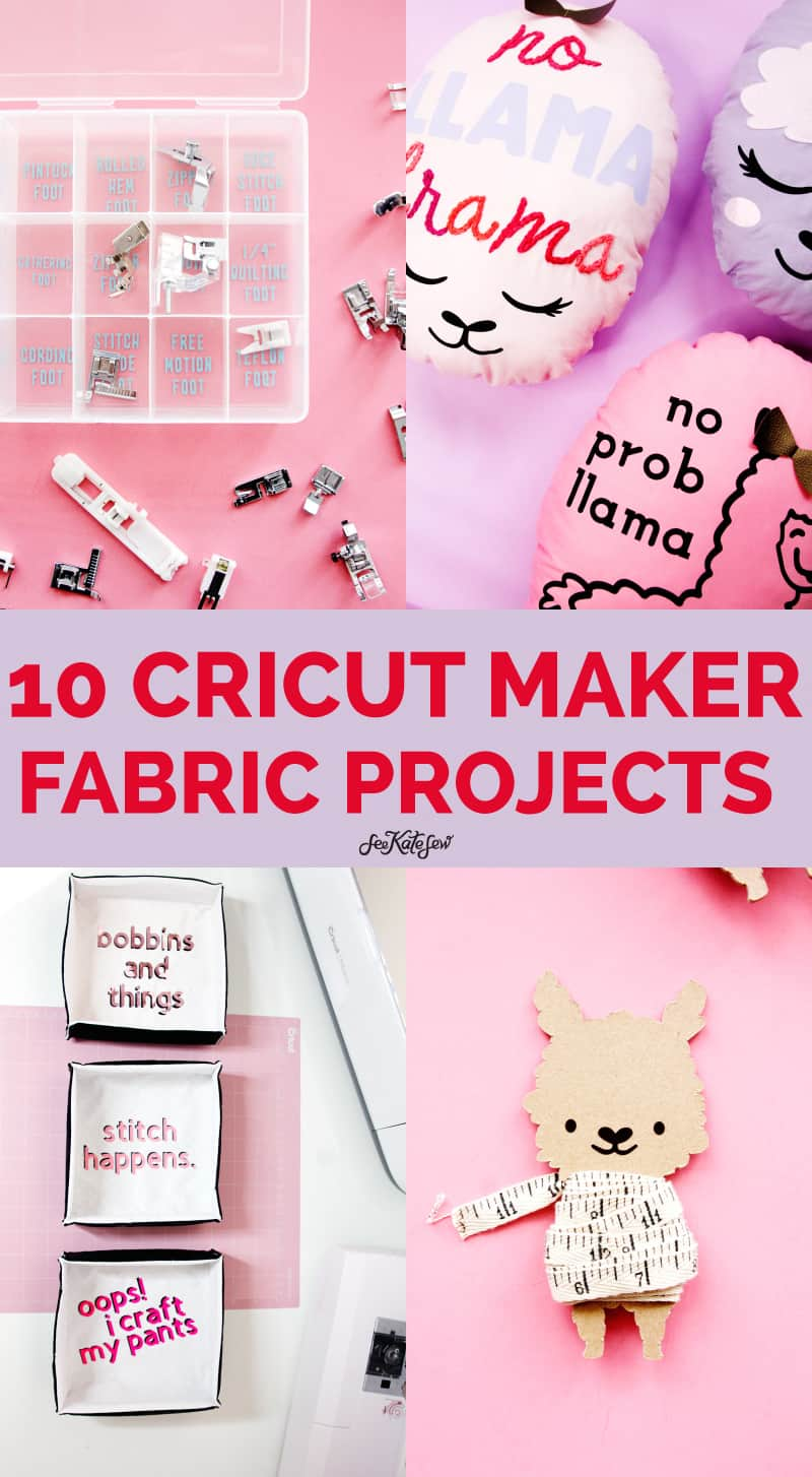 Top 10 Cricut Maker Fabric And Sewing Projects See Kate Sew