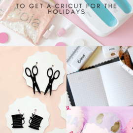 10 Reasons to Buy a Cricut for the Holidays